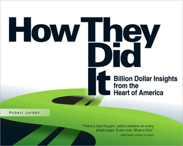 How They Did It: Billion Dollar Insights from the Heart of America