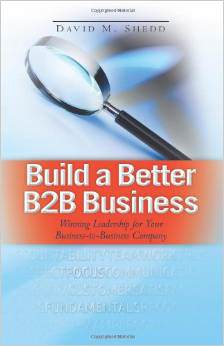 Build a Better B2B Business: Winning Leadership for Your Business - to - Business Company