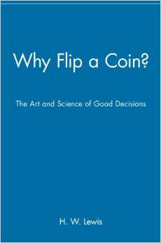 Why Flip a Coin: The Art and Science of Good Decisions